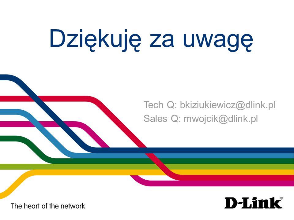Tech Q: bkiziukiewicz@dlink.pl Sales Q: mwojcik@dlink.pl