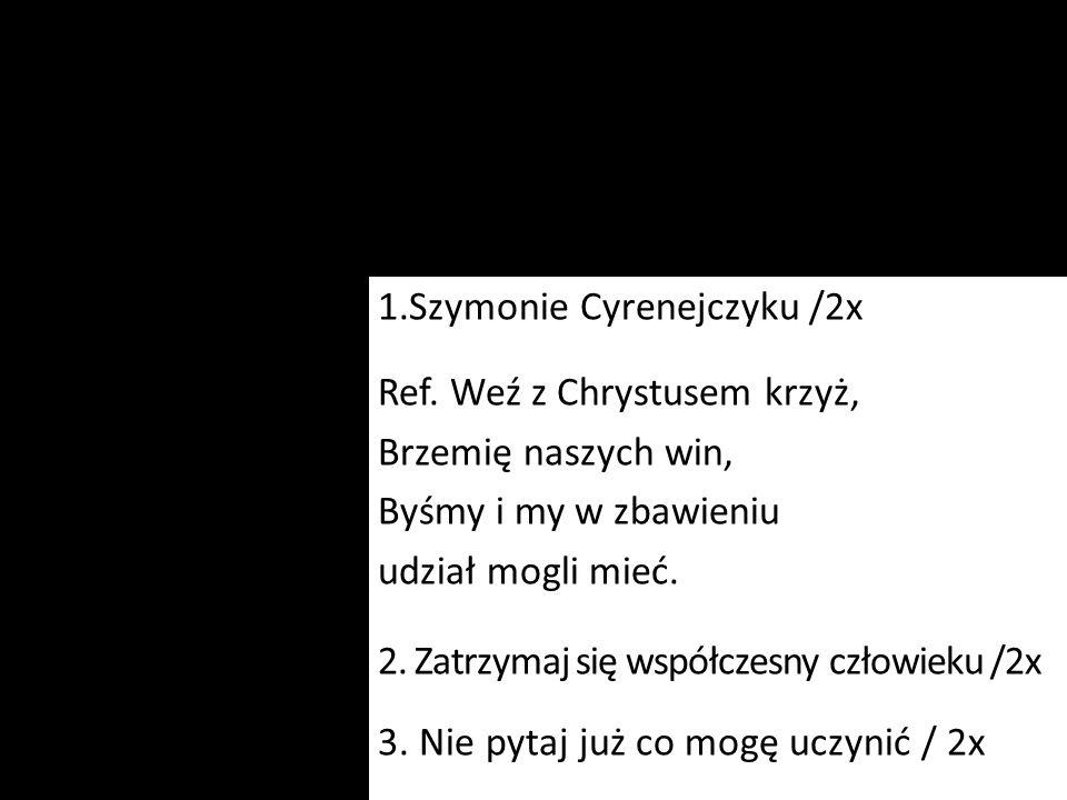 1. Szymonie Cyrenejczyku /2x Ref