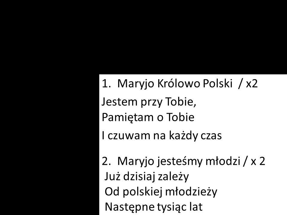 1. Maryjo Królowo Polski / x2 Jestem przy Tobie, Pamiętam o Tobie