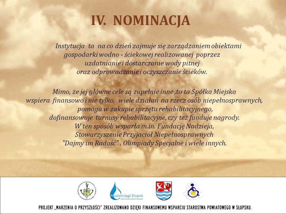 IV. NOMINACJA Instytucja ta na co dzień zajmuje się zarządzaniem obiektami. gospodarki wodno - ściekowej realizowanej poprzez.