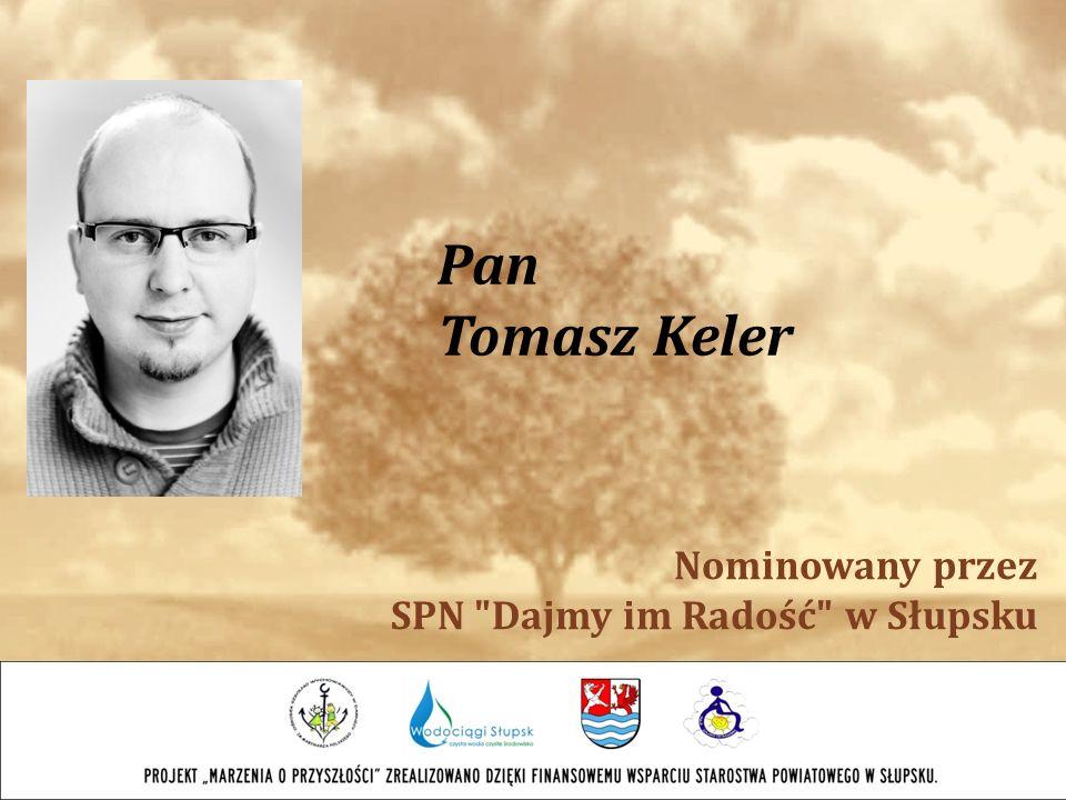 Pan Tomasz Keler Nominowany przez SPN Dajmy im Radość w Słupsku