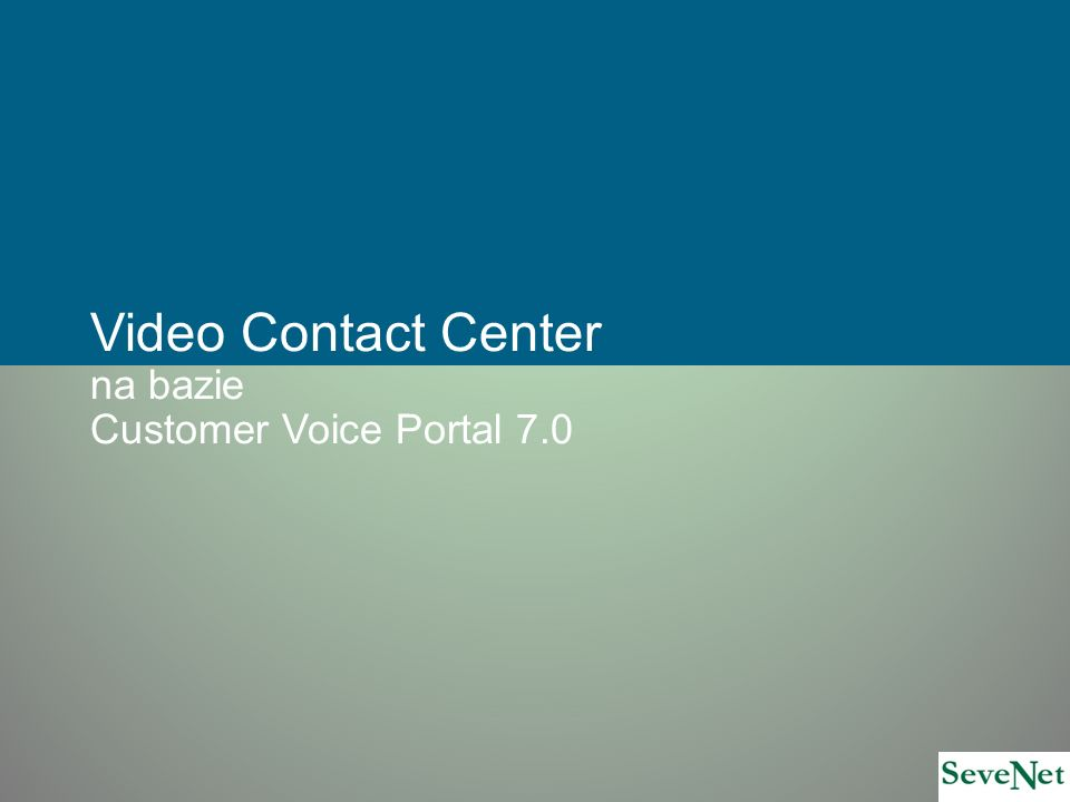 Video Contact Center na bazie Customer Voice Portal 7.0