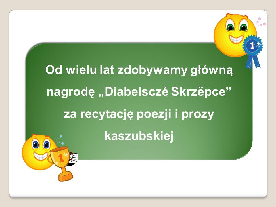 """Od wielu lat zdobywamy główną nagrodę """"Diabelsczé Skrzëpce"""