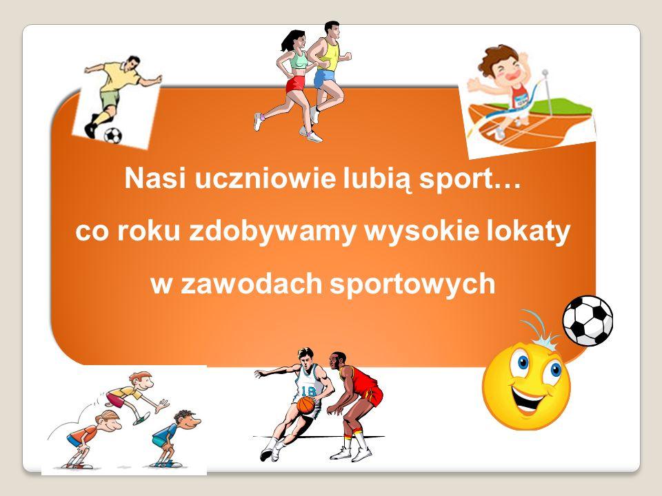 Nasi uczniowie lubią sport…
