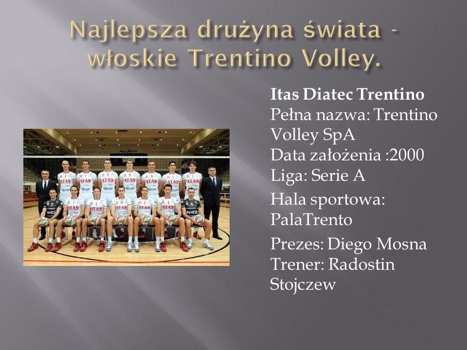 Najlepsza drużyna świata - włoskie Trentino Volley.