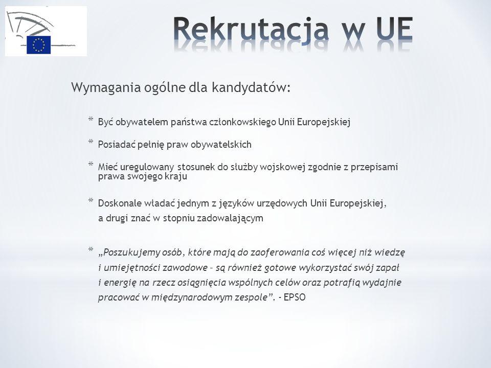 Rekrutacja w UE Wymagania ogólne dla kandydatów: