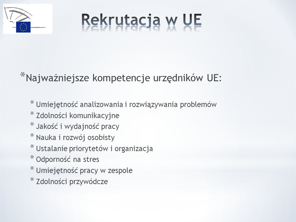Rekrutacja w UE Najważniejsze kompetencje urzędników UE: