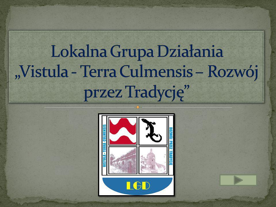 """Lokalna Grupa Działania """"Vistula - Terra Culmensis – Rozwój przez Tradycję"""