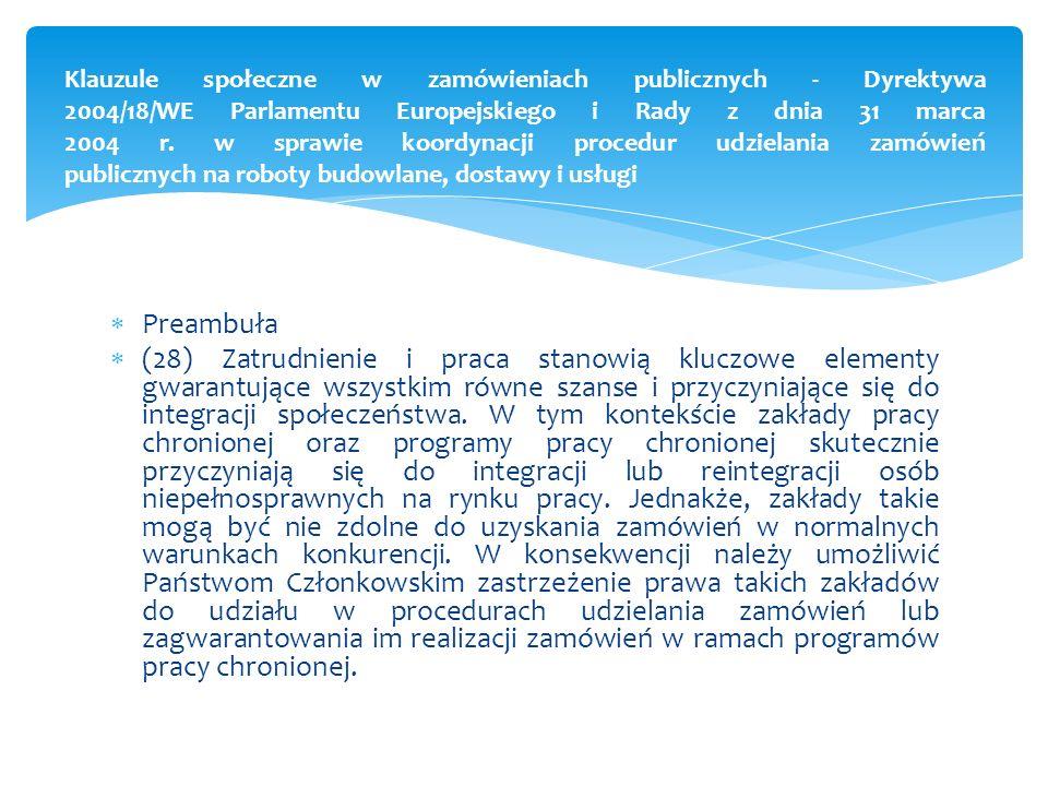 Klauzule społeczne w zamówieniach publicznych - Dyrektywa 2004/18/WE Parlamentu Europejskiego i Rady z dnia 31 marca 2004 r. w sprawie koordynacji procedur udzielania zamówień publicznych na roboty budowlane, dostawy i usługi