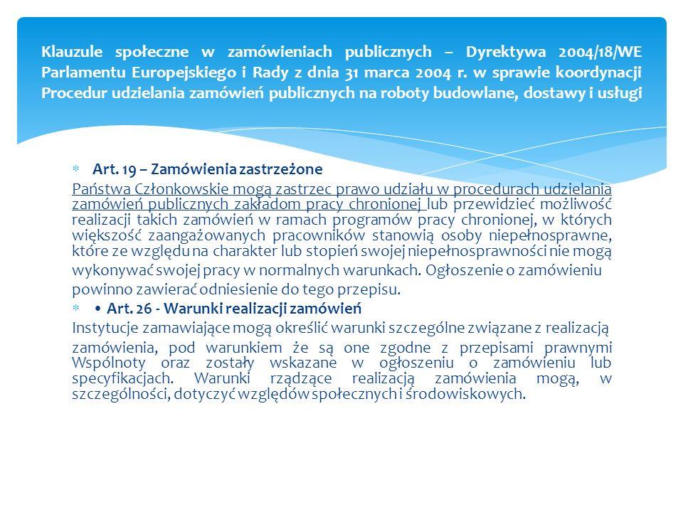 Klauzule społeczne w zamówieniach publicznych – Dyrektywa 2004/18/WE Parlamentu Europejskiego i Rady z dnia 31 marca 2004 r. w sprawie koordynacji Procedur udzielania zamówień publicznych na roboty budowlane, dostawy i usługi