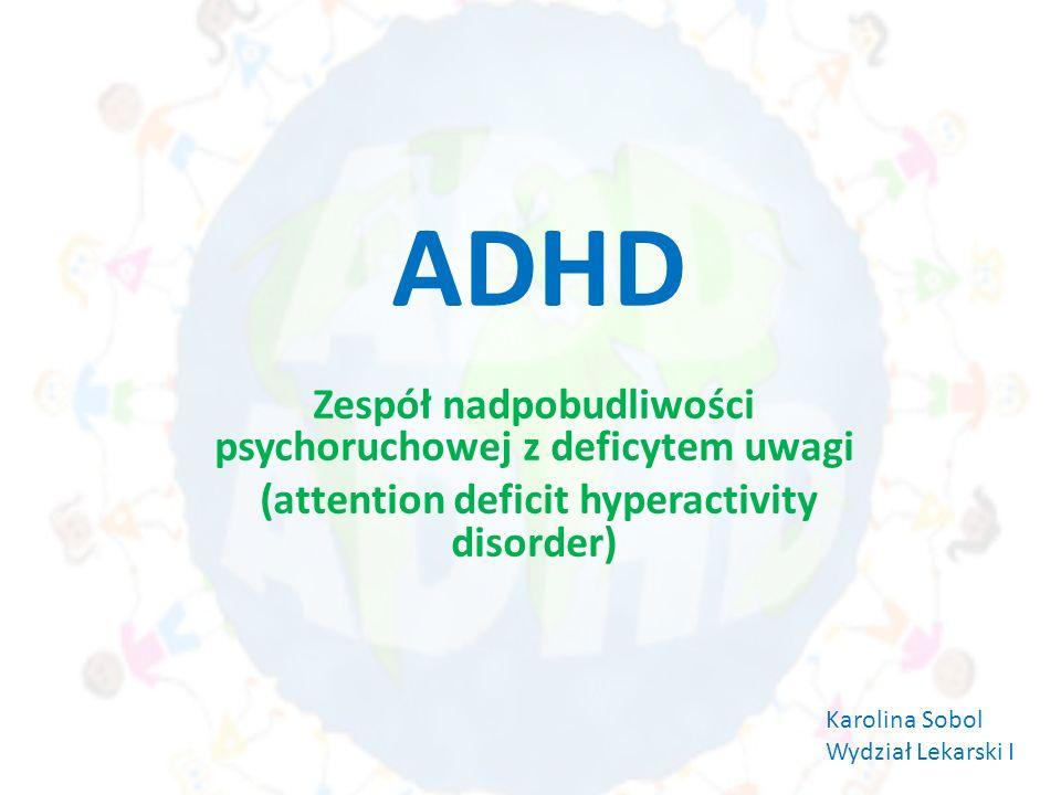 ADHD Zespół nadpobudliwości psychoruchowej z deficytem uwagi