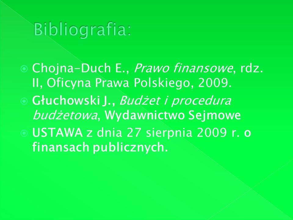 Bibliografia: Chojna-Duch E., Prawo finansowe, rdz. II, Oficyna Prawa Polskiego, 2009.