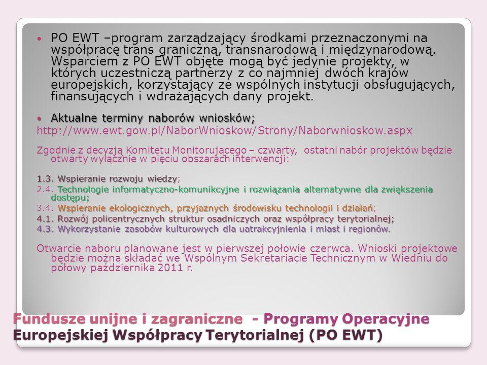 PO EWT –program zarządzający środkami przeznaczonymi na współpracę trans graniczną, transnarodową i międzynarodową. Wsparciem z PO EWT objęte mogą być jedynie projekty, w których uczestniczą partnerzy z co najmniej dwóch krajów europejskich, korzystający ze wspólnych instytucji obsługujących, finansujących i wdrażających dany projekt.