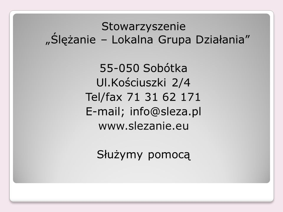 """Stowarzyszenie """"Ślężanie – Lokalna Grupa Działania 55-050 Sobótka Ul"""