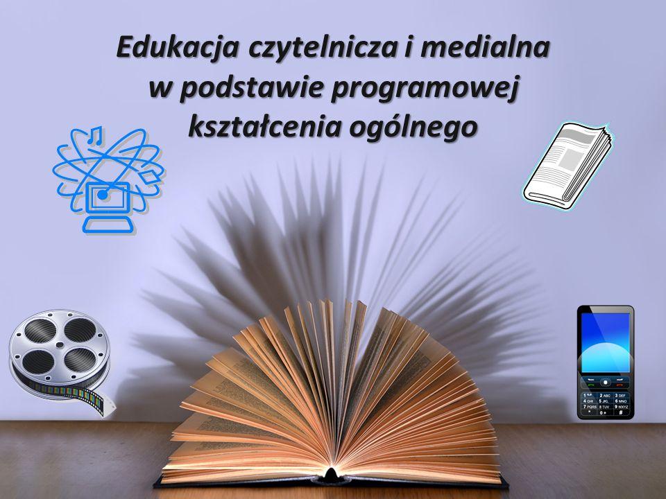 Edukacja czytelnicza i medialna w podstawie programowej kształcenia ogólnego
