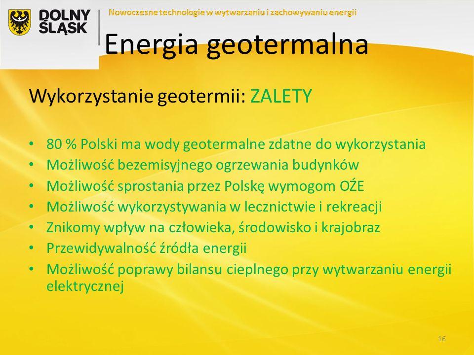 Energia geotermalna Wykorzystanie geotermii: ZALETY