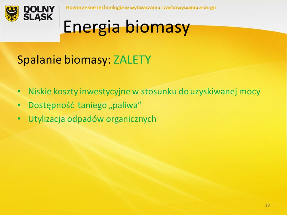Energia biomasy Spalanie biomasy: ZALETY