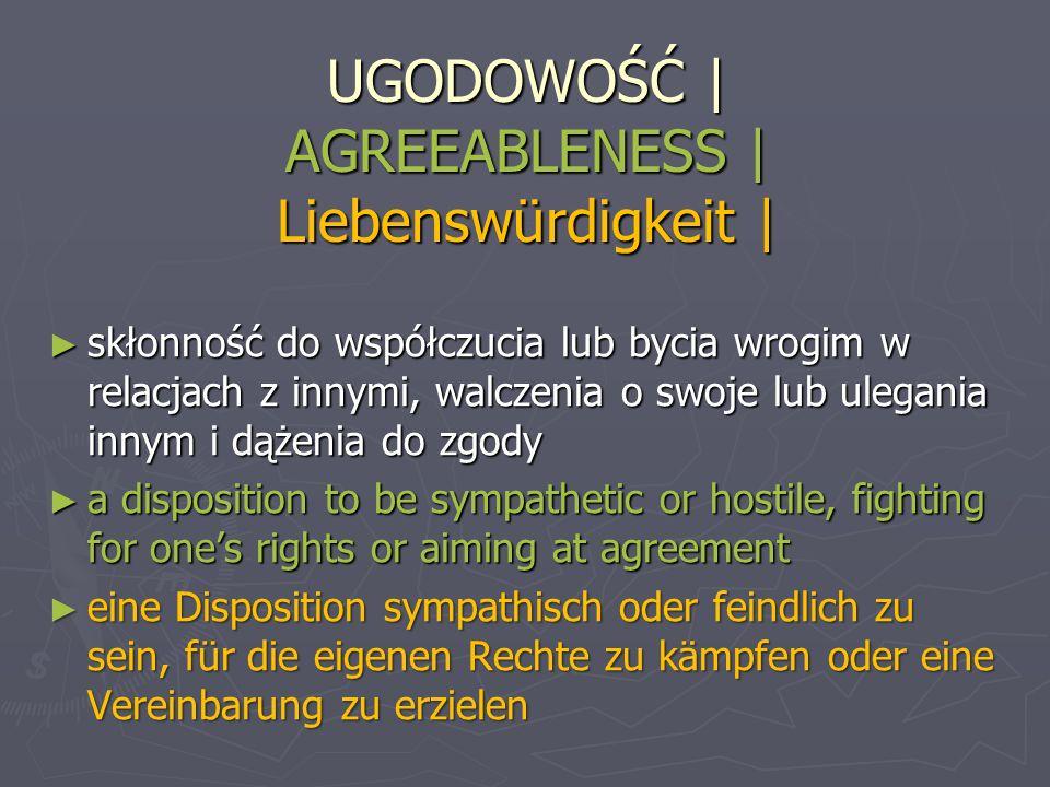 UGODOWOŚĆ | AGREEABLENESS | Liebenswürdigkeit |