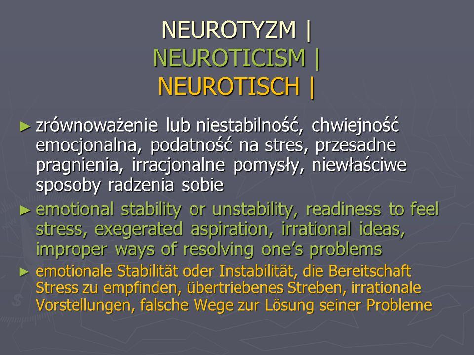 NEUROTYZM | NEUROTICISM | NEUROTISCH |