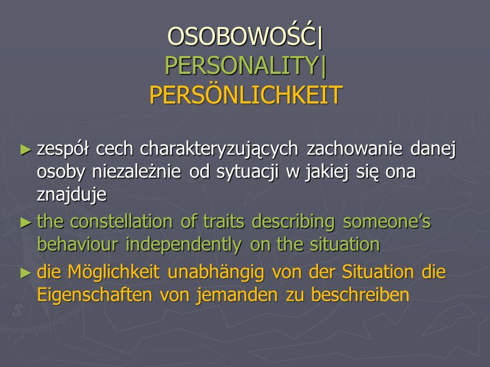 OSOBOWOŚĆ| PERSONALITY| PERSÖNLICHKEIT