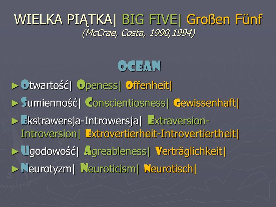 WIELKA PIĄTKA| BIG FIVE| Großen Fünf (McCrae, Costa, 1990,1994)