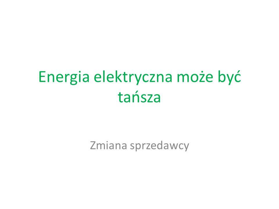 Energia elektryczna może być tańsza
