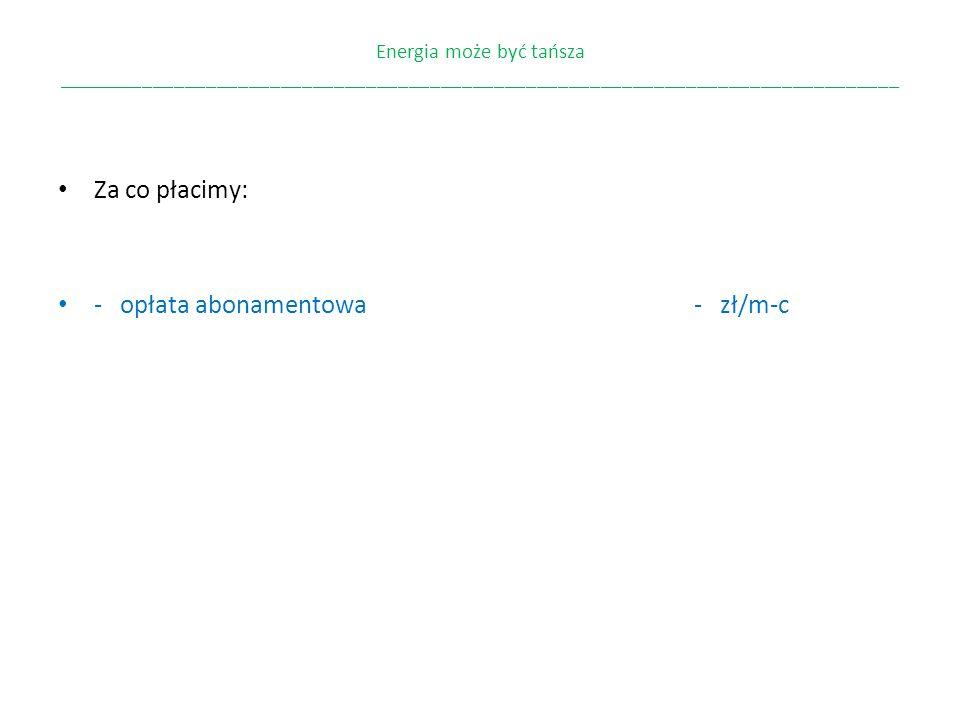 - opłata abonamentowa - zł/m-c
