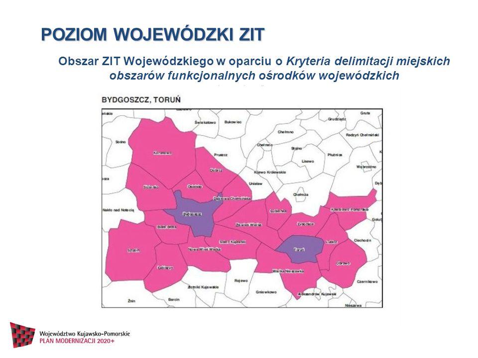 POZIOM WOJEWÓDZKI ZIT Obszar ZIT Wojewódzkiego w oparciu o Kryteria delimitacji miejskich obszarów funkcjonalnych ośrodków wojewódzkich.