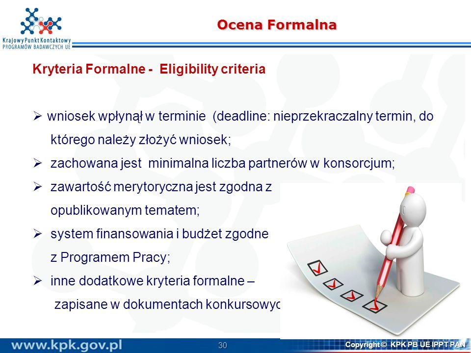Ocena Formalna Kryteria Formalne - Eligibility criteria. wniosek wpłynął w terminie (deadline: nieprzekraczalny termin, do.