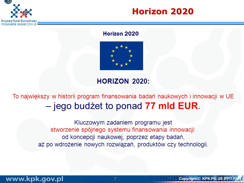 – jego budżet to ponad 77 mld EUR.