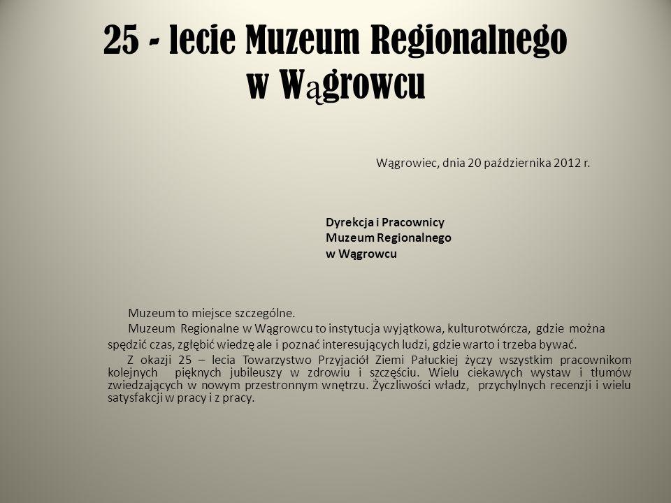 25 - lecie Muzeum Regionalnego w Wągrowcu