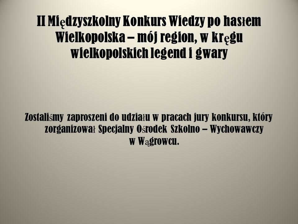II Międzyszkolny Konkurs Wiedzy po hasłem Wielkopolska – mój region, w kręgu wielkopolskich legend i gwary