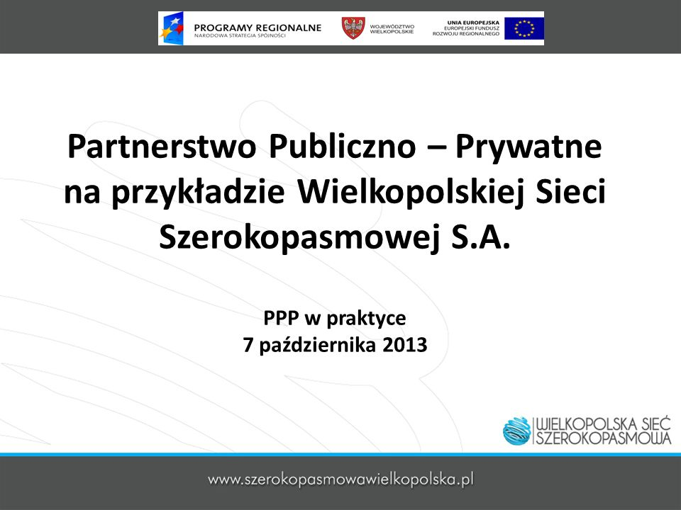 Partnerstwo Publiczno – Prywatne na przykładzie Wielkopolskiej Sieci Szerokopasmowej S.A.