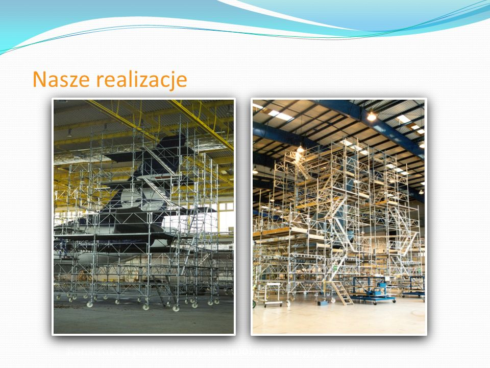 Nasze realizacje Konstrukcja jezdna do mycia samolotu Boeing 737, LOT