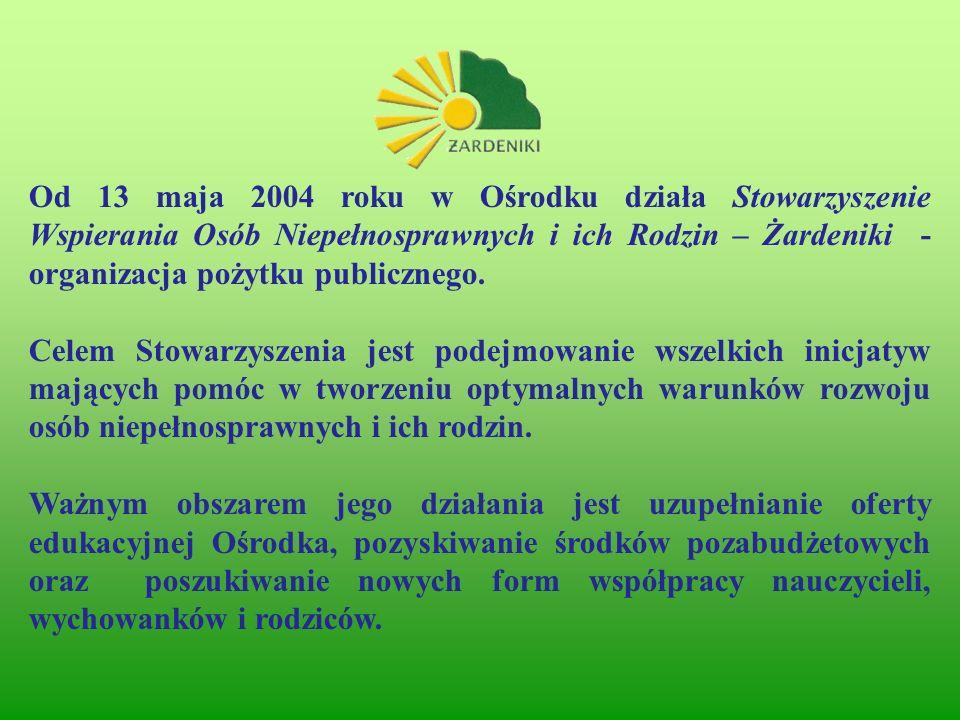 Od 13 maja 2004 roku w Ośrodku działa Stowarzyszenie Wspierania Osób Niepełnosprawnych i ich Rodzin – Żardeniki - organizacja pożytku publicznego.