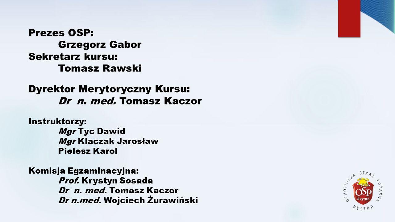 Dyrektor Merytoryczny Kursu: Dr n. med. Tomasz Kaczor