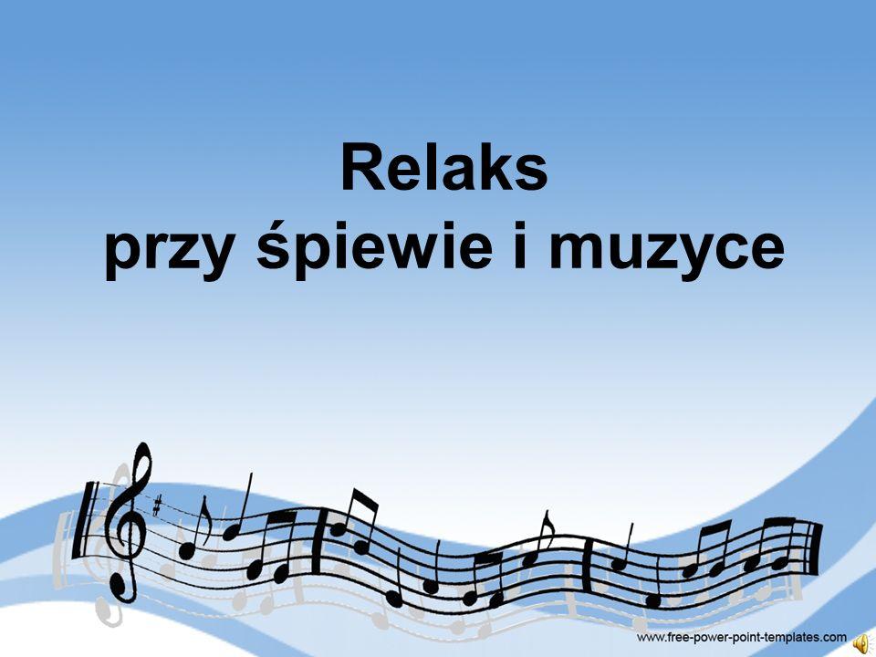 Relaks przy śpiewie i muzyce