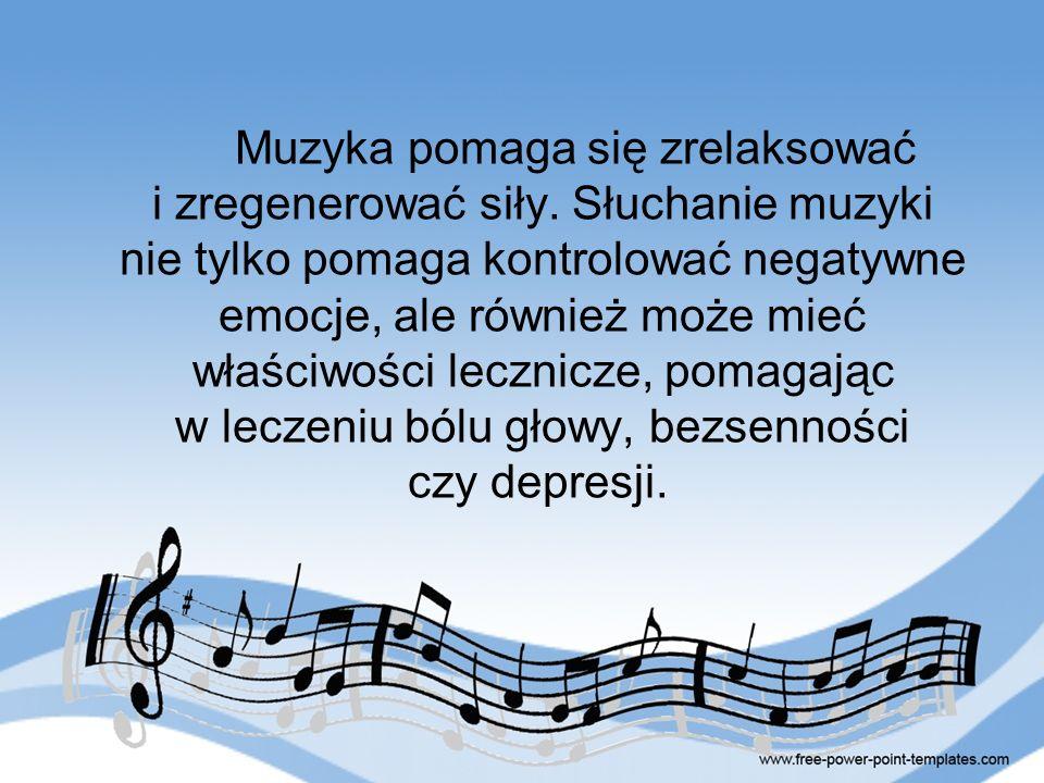 Muzyka pomaga się zrelaksować i zregenerować siły