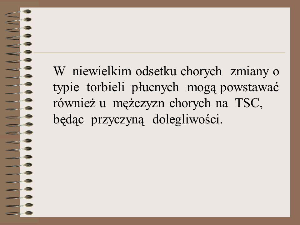 W niewielkim odsetku chorych zmiany o typie torbieli płucnych mogą powstawać również u mężczyzn chorych na TSC, będąc przyczyną dolegliwości.