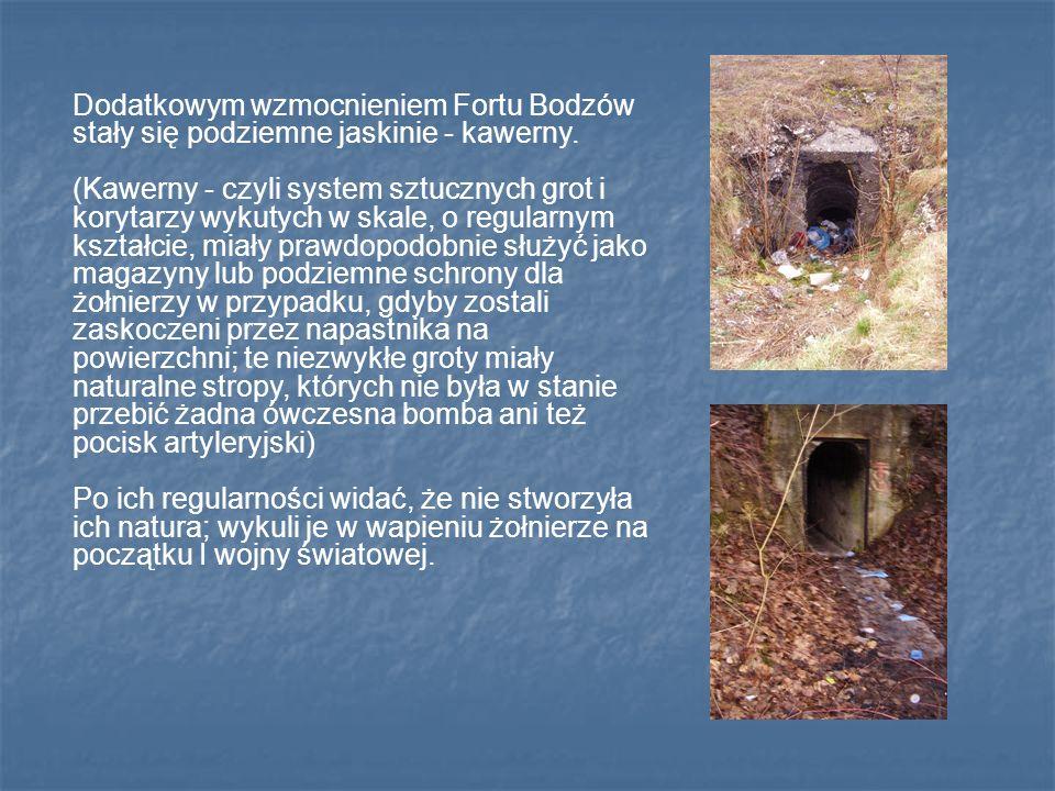 Dodatkowym wzmocnieniem Fortu Bodzów stały się podziemne jaskinie - kawerny.