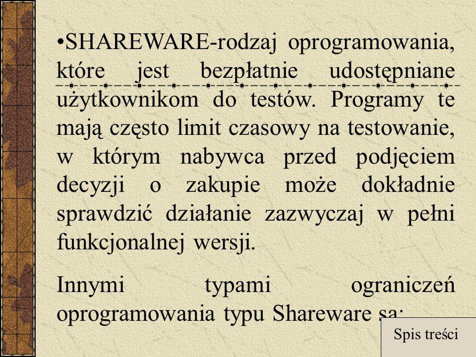 Innymi typami ograniczeń oprogramowania typu Shareware są: