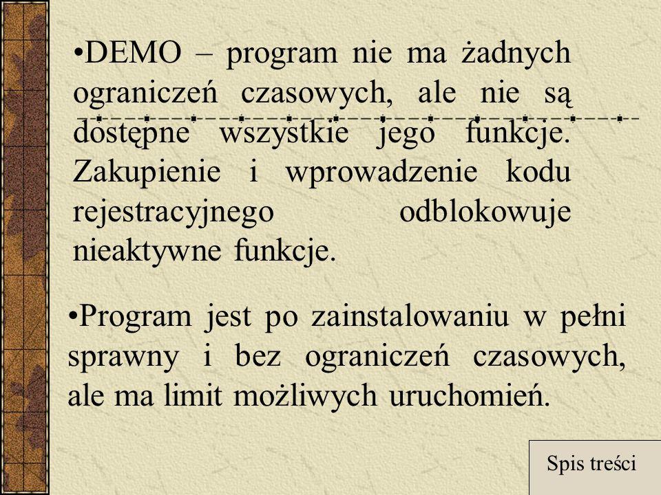 DEMO – program nie ma żadnych ograniczeń czasowych, ale nie są dostępne wszystkie jego funkcje. Zakupienie i wprowadzenie kodu rejestracyjnego odblokowuje nieaktywne funkcje.
