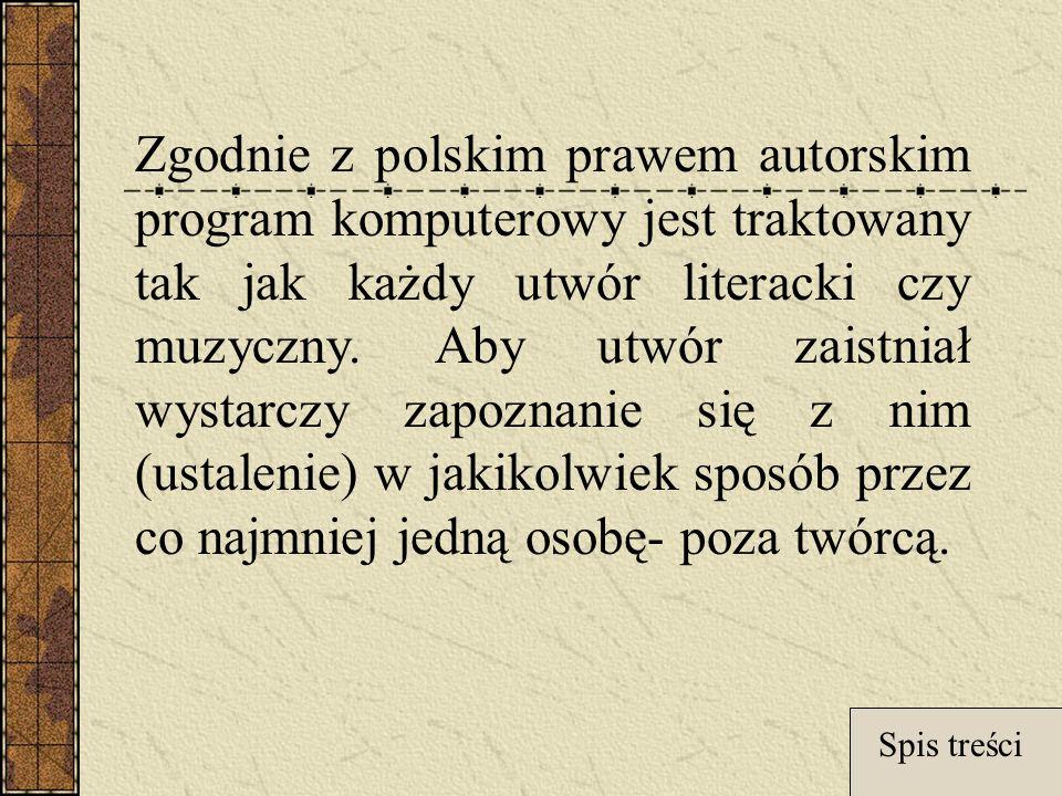 Zgodnie z polskim prawem autorskim program komputerowy jest traktowany tak jak każdy utwór literacki czy muzyczny. Aby utwór zaistniał wystarczy zapoznanie się z nim (ustalenie) w jakikolwiek sposób przez co najmniej jedną osobę- poza twórcą.
