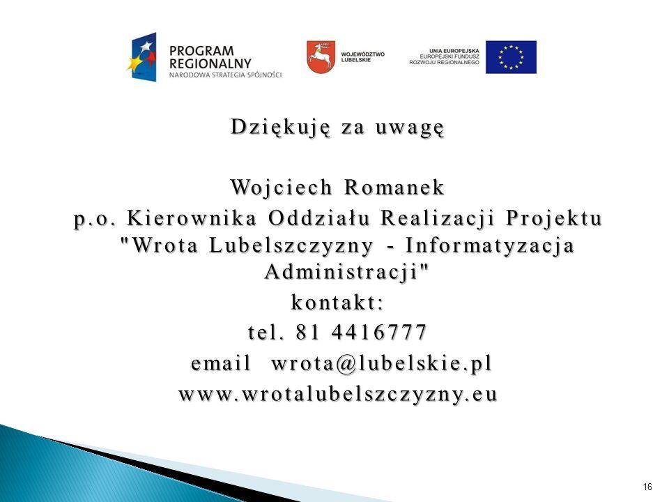 Dziękuję za uwagę Wojciech Romanek p. o