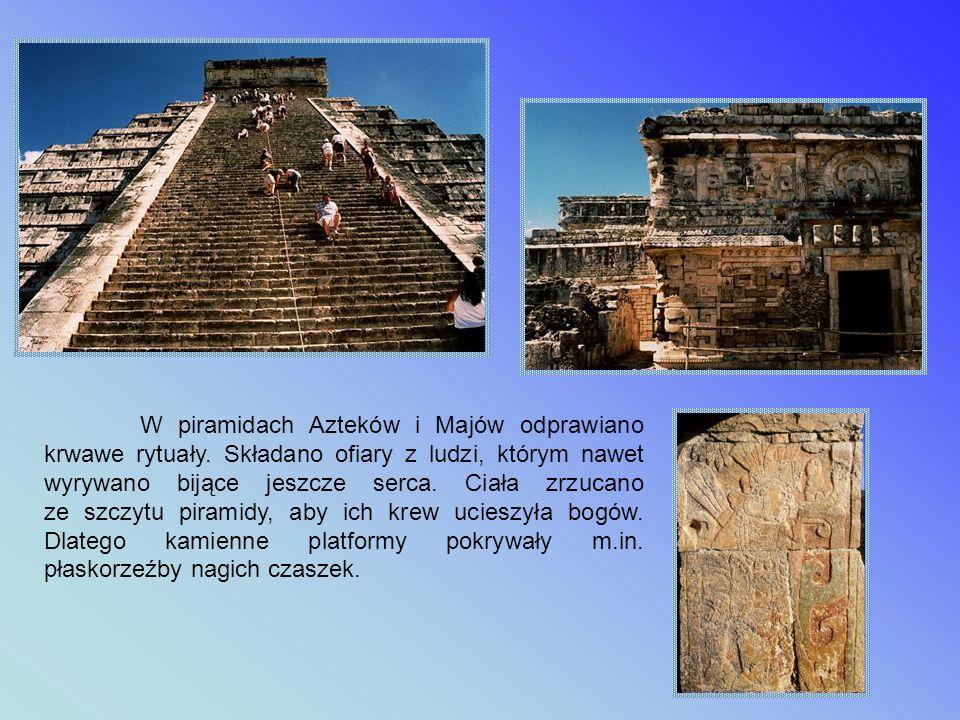 W piramidach Azteków i Majów odprawiano krwawe rytuały
