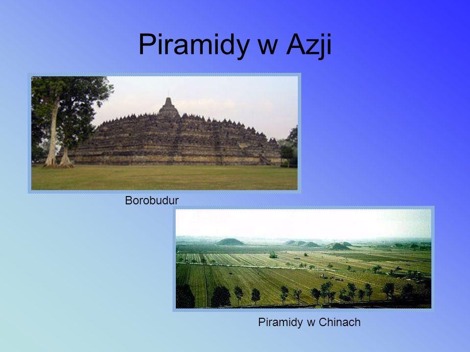 Piramidy w Azji Borobudur Piramidy w Chinach