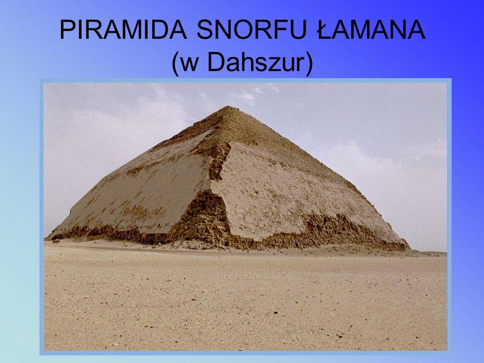 PIRAMIDA SNORFU ŁAMANA (w Dahszur)
