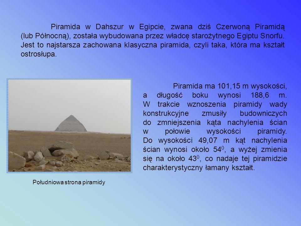 Piramida w Dahszur w Egipcie, zwana dziś Czerwoną Piramidą (lub Północną), została wybudowana przez władcę starożytnego Egiptu Snorfu. Jest to najstarsza zachowana klasyczna piramida, czyli taka, która ma kształt ostrosłupa.