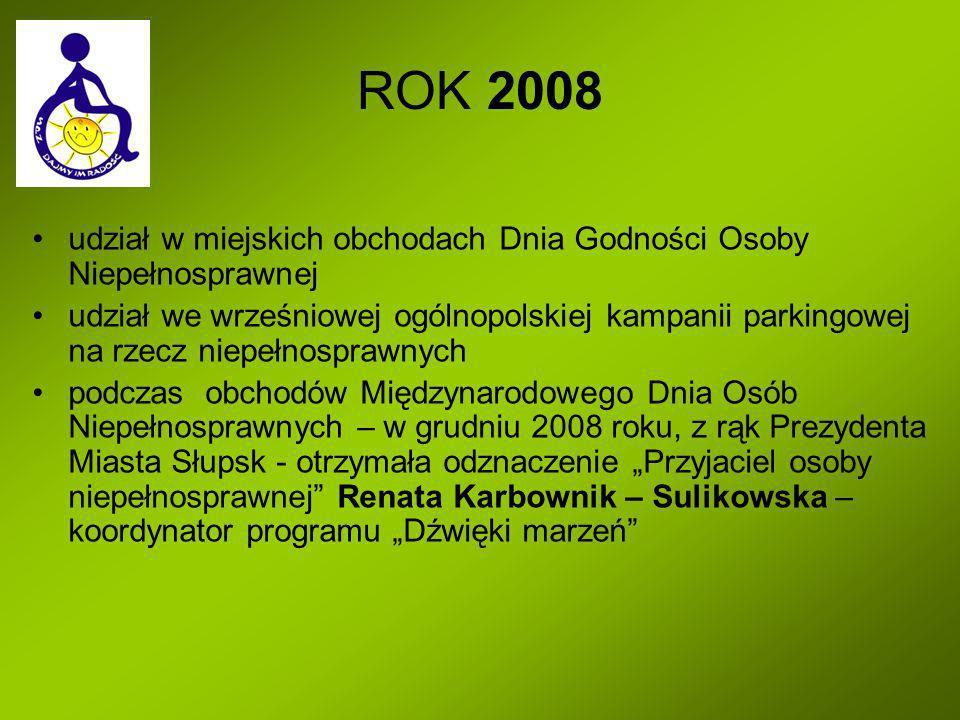 ROK 2008 udział w miejskich obchodach Dnia Godności Osoby Niepełnosprawnej.