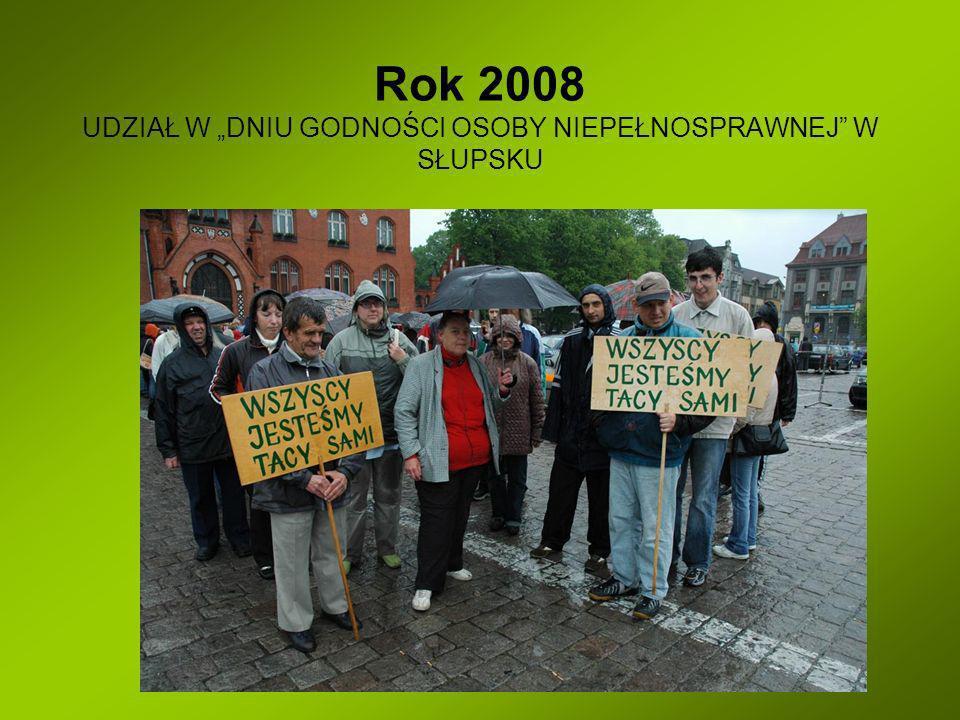 """Rok 2008 UDZIAŁ W """"DNIU GODNOŚCI OSOBY NIEPEŁNOSPRAWNEJ W SŁUPSKU"""
